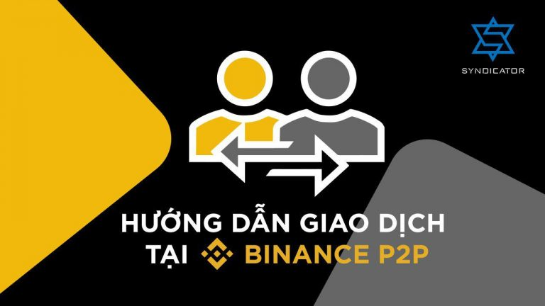 Hướng dẫn giao dịch P2P tại Binance | Syndicator