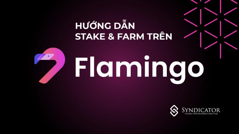 Hướng dẫn stake và farm trên Flamingo | Syndicator