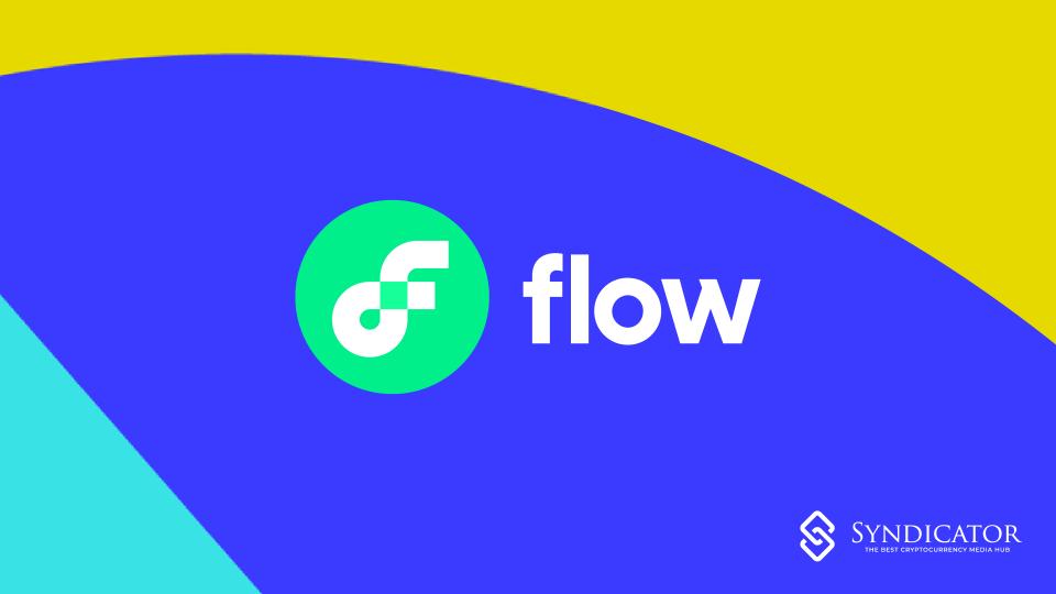 FLOW: Nền tảng mở ra một kỷ nguyên mới cho game, ứng dụng và tài sản số | Syndicator
