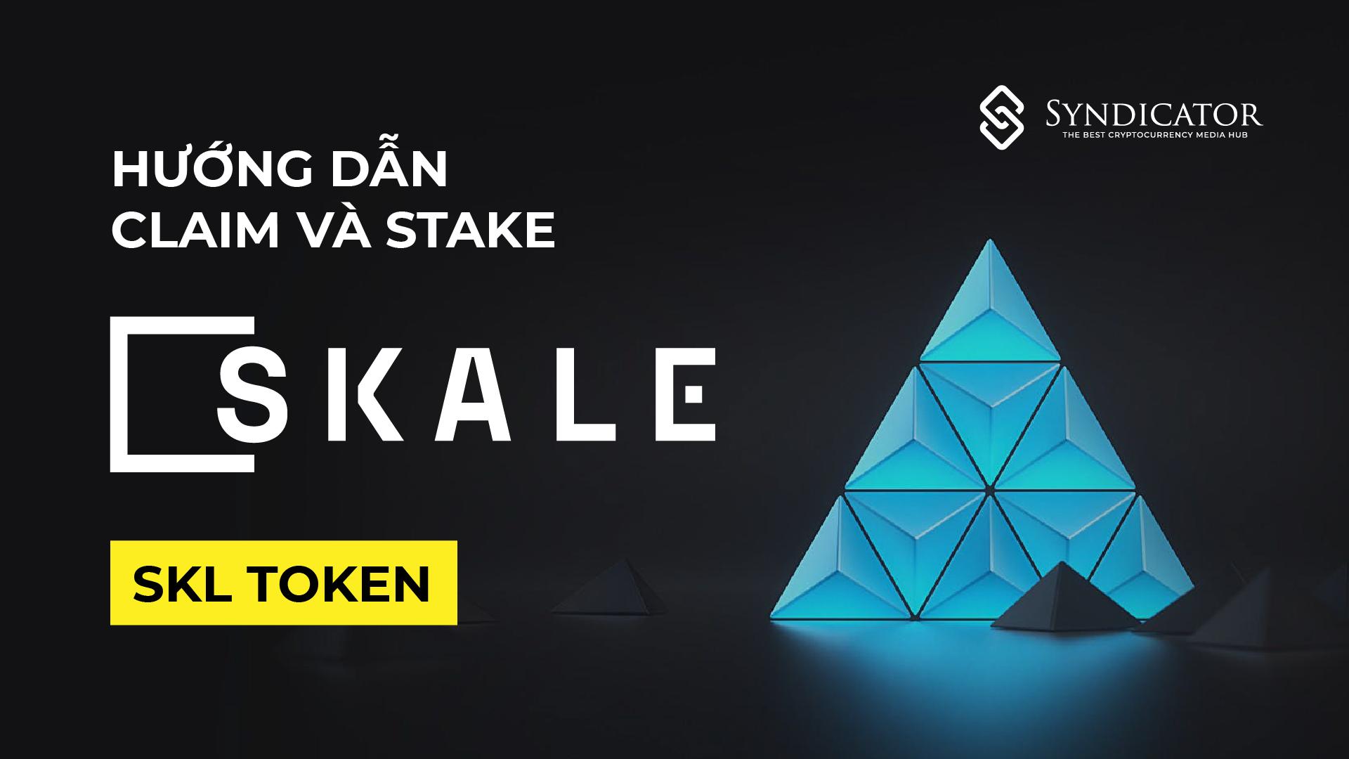 Hướng dẫn Claim và Staking SKL (Skale Network) | Syndicator