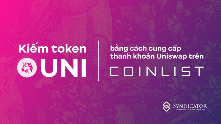 Kiếm token UNI bằng cách Cung cấp thanh khoản Uniswap trên CoinList | Syndicator