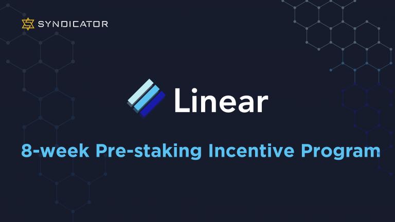 Chương trình ưu đãi Pre-Staking 8 tuần của Linear sẽ sớm ra mắt | Syndicator