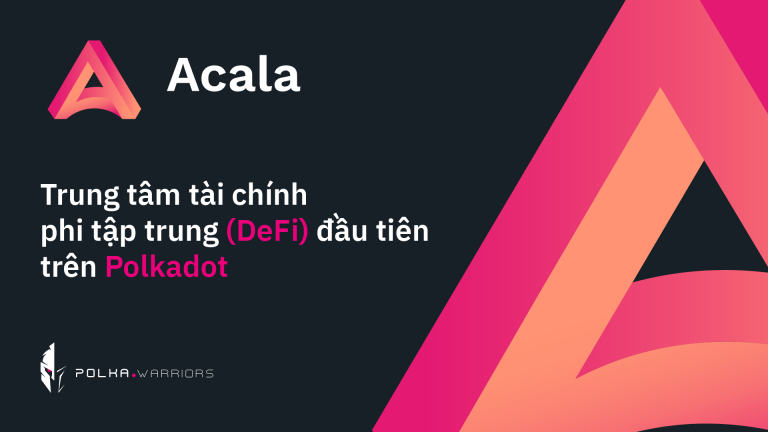 A Deep Dive Into Acala Network ($ACA) - Syndicator