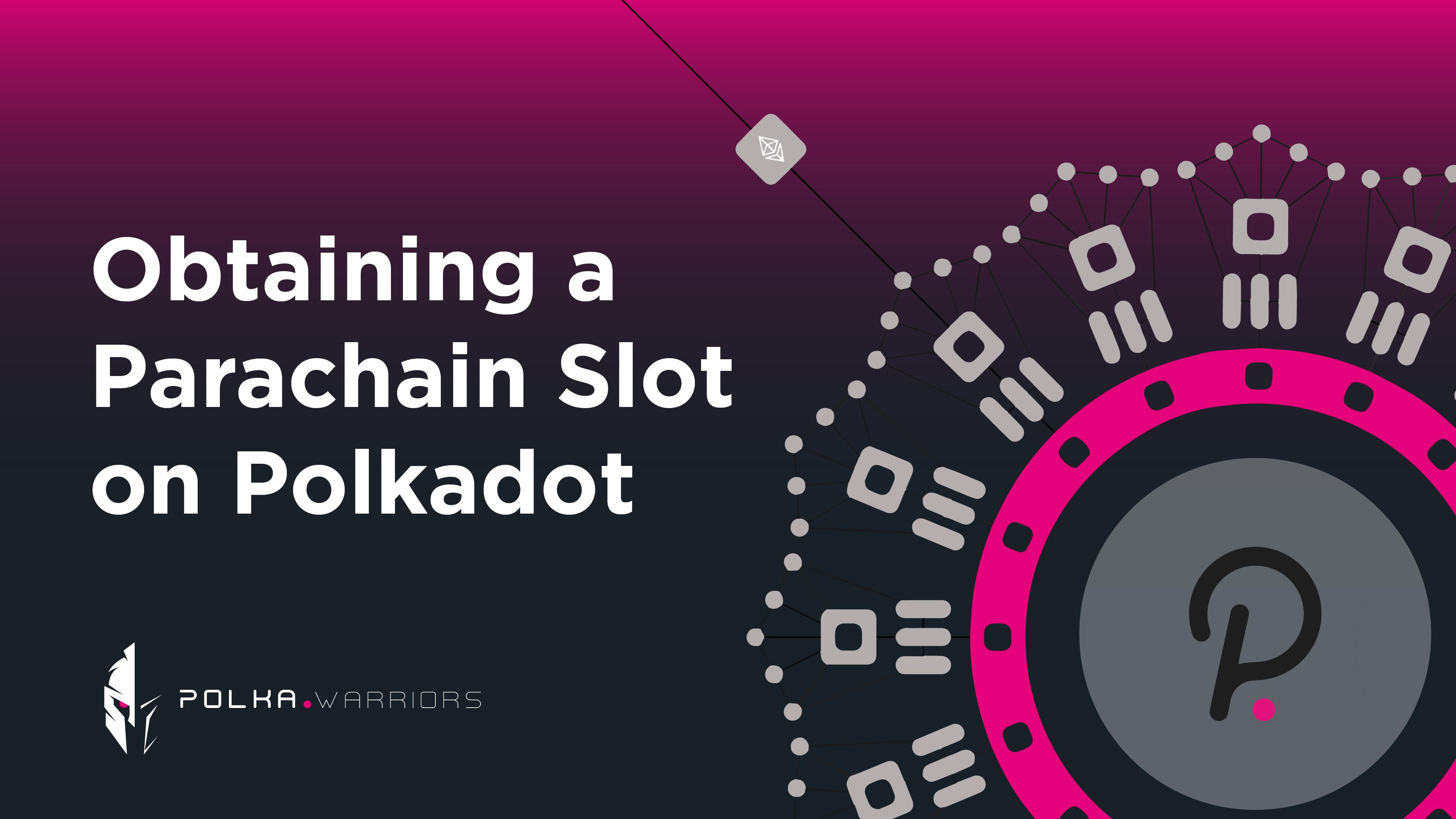 Cách để có slot Parachain trên Polkadot - Syndicator
