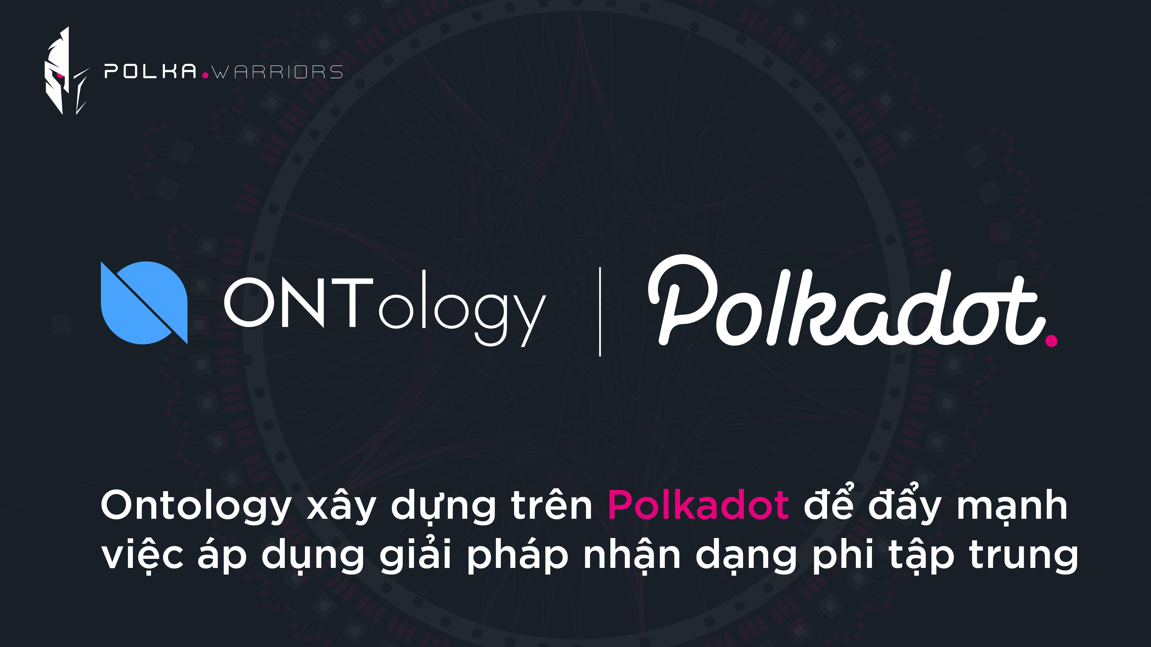 Ontology xây dựng trên Polkadot đẩy mạnh giải pháp nhận dạng phi tập trung - Syndicator