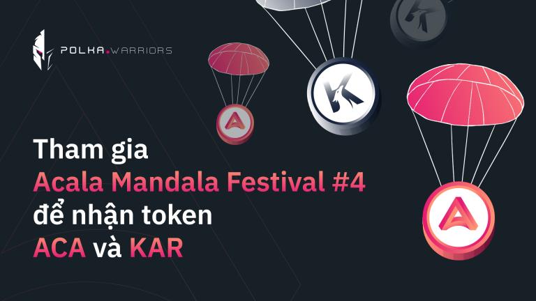 Hướng dẫn tham gia sự kiện Mandala Festival để nhận token ACA và KAR - Syndicator