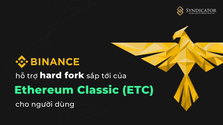 Binance sẽ hỗ trợ nâng cấp & hard fork sắp tới của Ethereum Classic (ETC) - syndicator