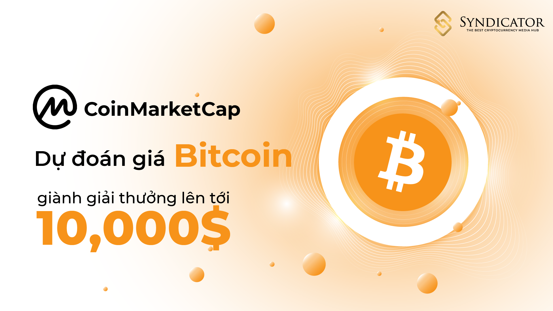 CoinMarketCap - Dự đoán giá Bitcoin và giành tổng giải thưởng lên tới 10,000$ - Syndicator