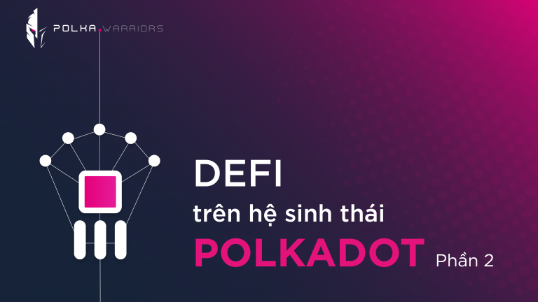 Defi trên hệ sinh thái Polkadot - Phần 2 - Syndicator