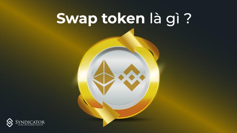 Swap token là gì?- syndicator