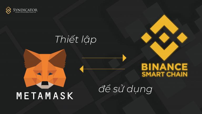 Hướng dẫn kết nối MetaMask với Binance Smart Chain - syndicator
