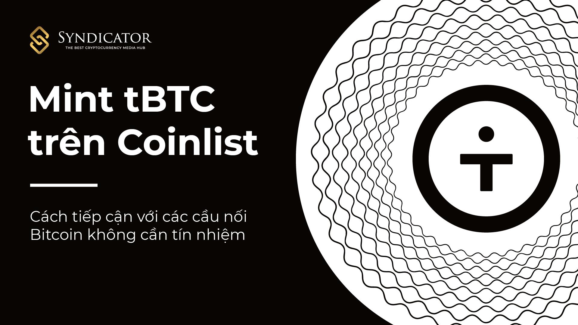 Tạo tBTC (cầu nối BTC trên mạng Ethereum) trực tiếp trên Coinlist