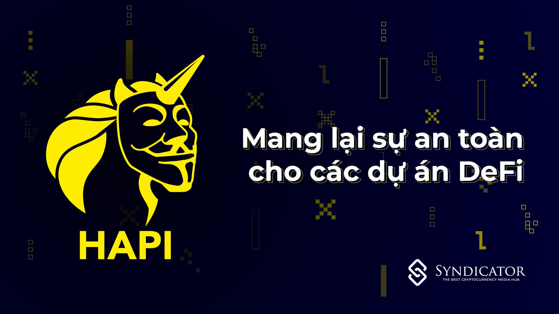 HAPI: Mang lại sự an toàn cho các dự án Defi - Syndicator