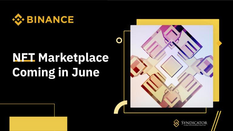 Binance sẽ ra mắt Binance NFT Marketplace vào tháng 6 năm nay. Syndicator