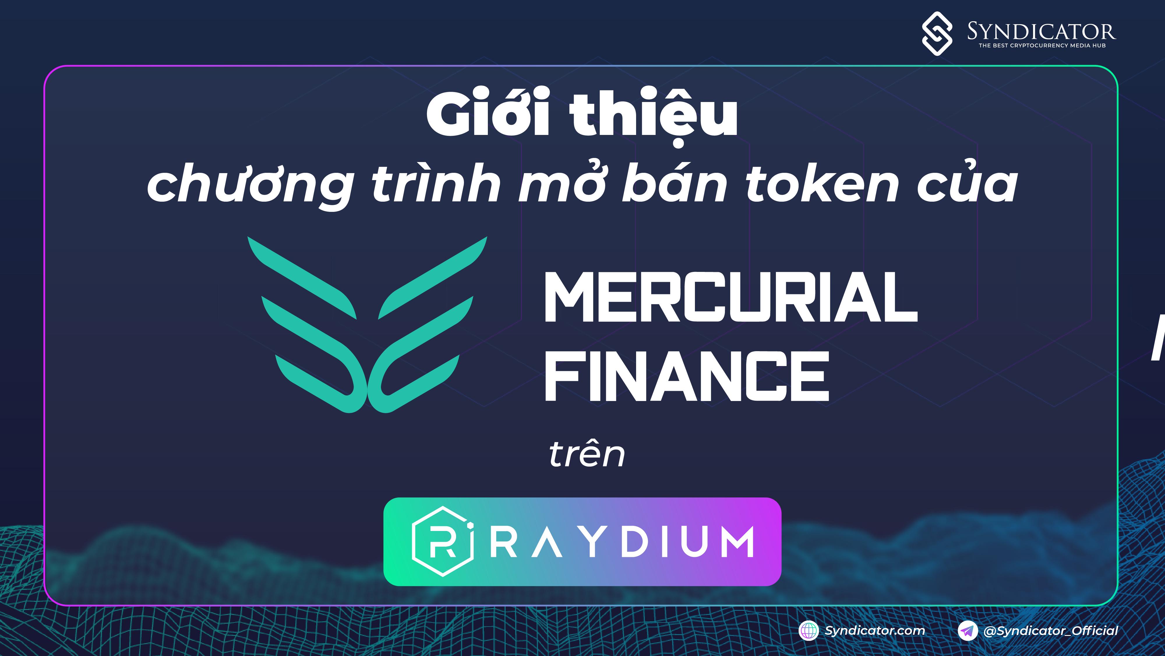 Giới thiệu chương trình mở bán token của Mercurial Finance - Solana - syndicator