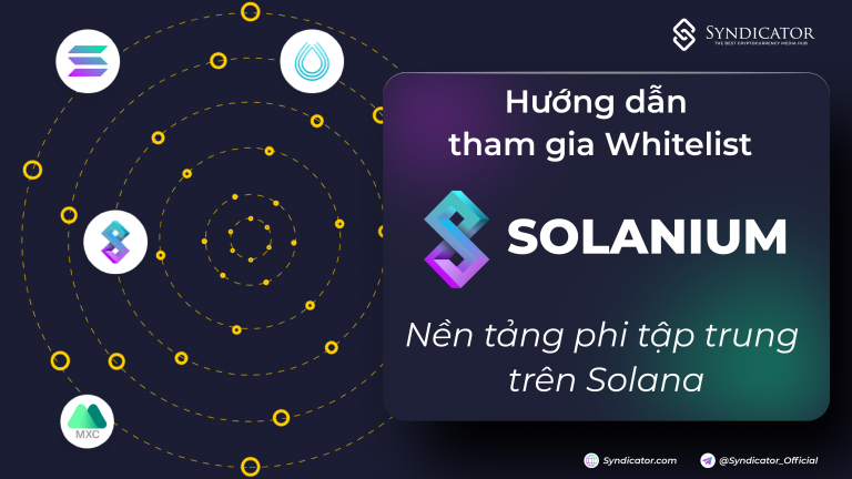 Hướng dẫn tham gia whitelist Solanium - nền tảng phi tập trung trên Solana - syndicator - hệ sinh thái solana