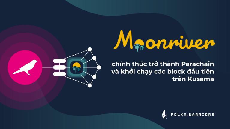 Moonriver chính thức trở thành Parachain và khởi chạy các block đầu tiên trên Kusama | Syndicator