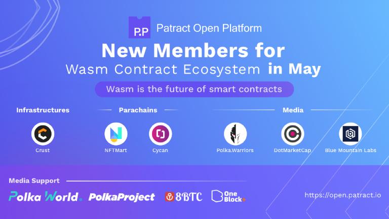 Polka.Warriors, DotMarketCap, BML, Crust, NFTMart, Cycan, đã tham gia liên minh Patract Open Platform