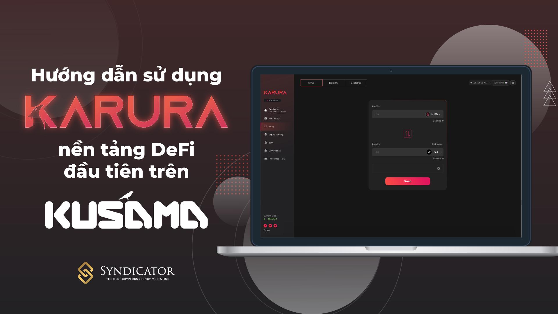 Hướng dẫn sử dụng Karura DEX - Nền tảng DeFi đầu tiên trên Kusama